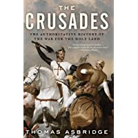 The Crusades: The Authoritative History of the War