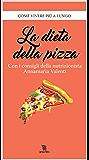 La dieta della pizza (Leggereditore)