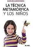 La Técnica Metamórfica Y Los Niños