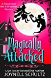 Magically Attacked: A Witch Cozy Mystery
