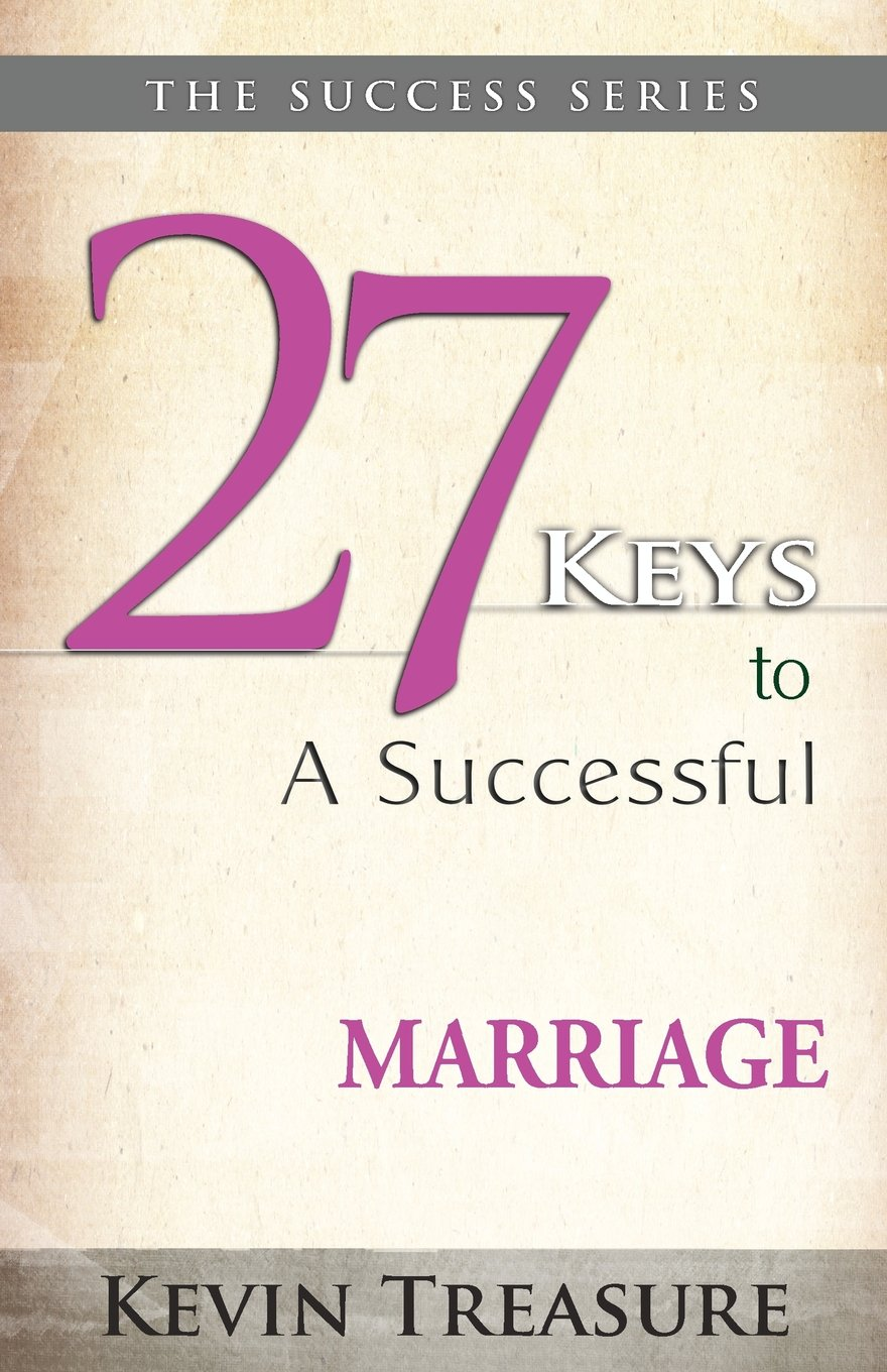 27 Keys To A Successful Marriage Success Series Volume 1 Kevin