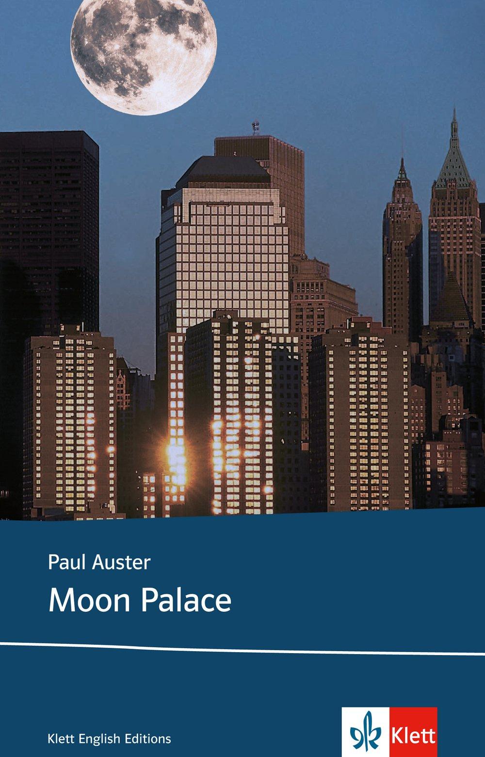 Moon Palace: Schulausgabe für das Niveau B2, ab dem 6. Lernjahr. Ungekürzter englischer Originaltext mit Annotationen (Klett English Editions)