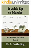 It Adds Up to Murder (It's Murder at the Office Book 1)