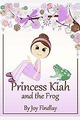 Children's Book - Princess Kiah and the Frog (Princess Kiah and the Peas 2) Kindle Edition