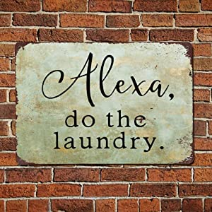 Alexa Do The Laundry Vintage Quotes Metal Sign,Retro Saying Words Sign,Rustic Quote Saying Words Bar Men Cave Garden Wall Art,Farmhouse Aluminum Sign,Home Decor