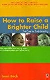 How to Raise a Brighter Child: The Case for Early Learning (English Edition)