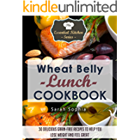 Wheat Belly Lunch Cookbook: 30 Delicious Grain-Free Recipes to Help You Lose Weight and Feel Great (The Essential Kitchen Series Book 42)