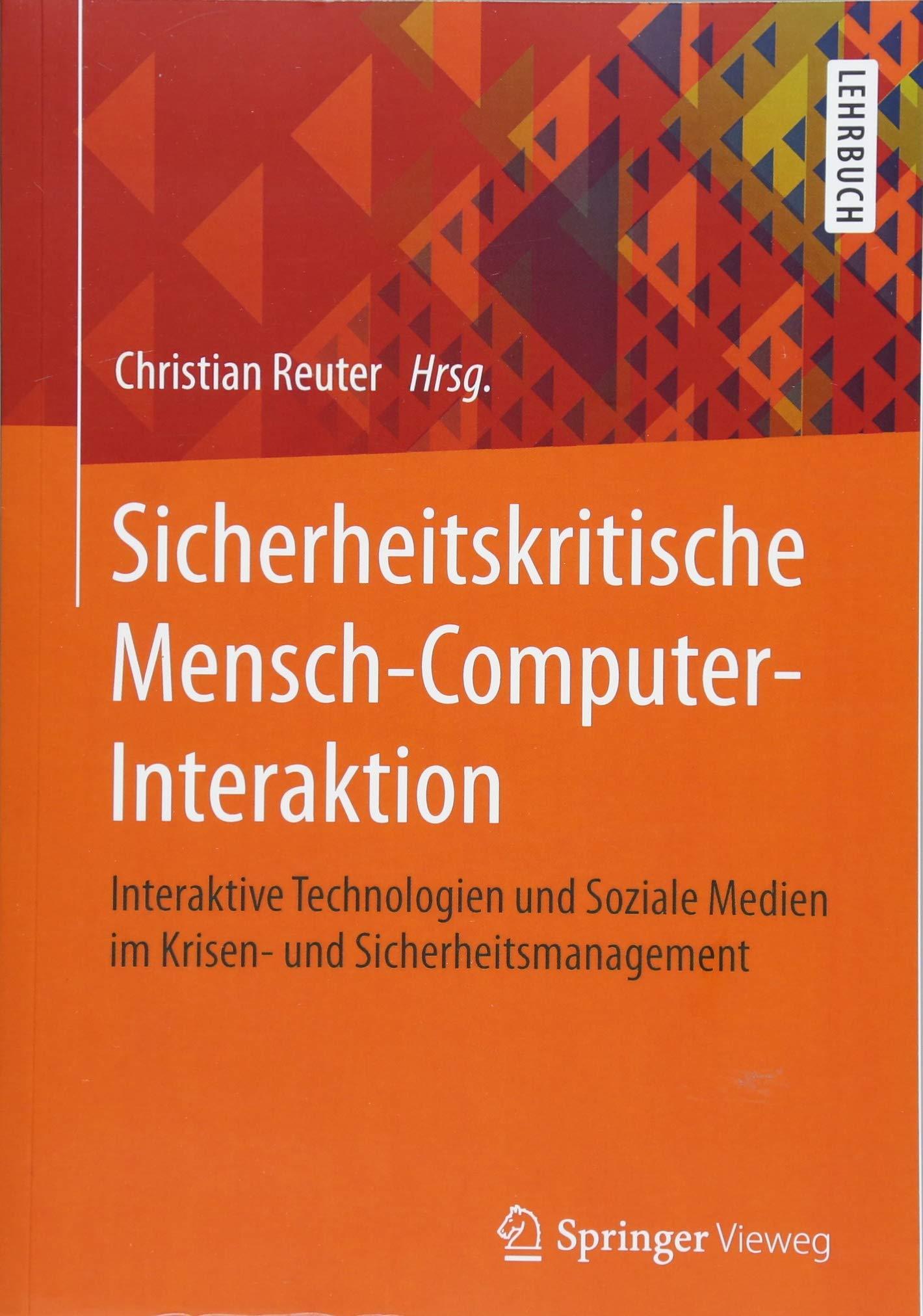 Sicherheitskritische Mensch-Computer-Interaktion: Interaktive Technologien und Soziale Medien im Krisen- und Sicherheitsmanagement (German Edition) pdf epub