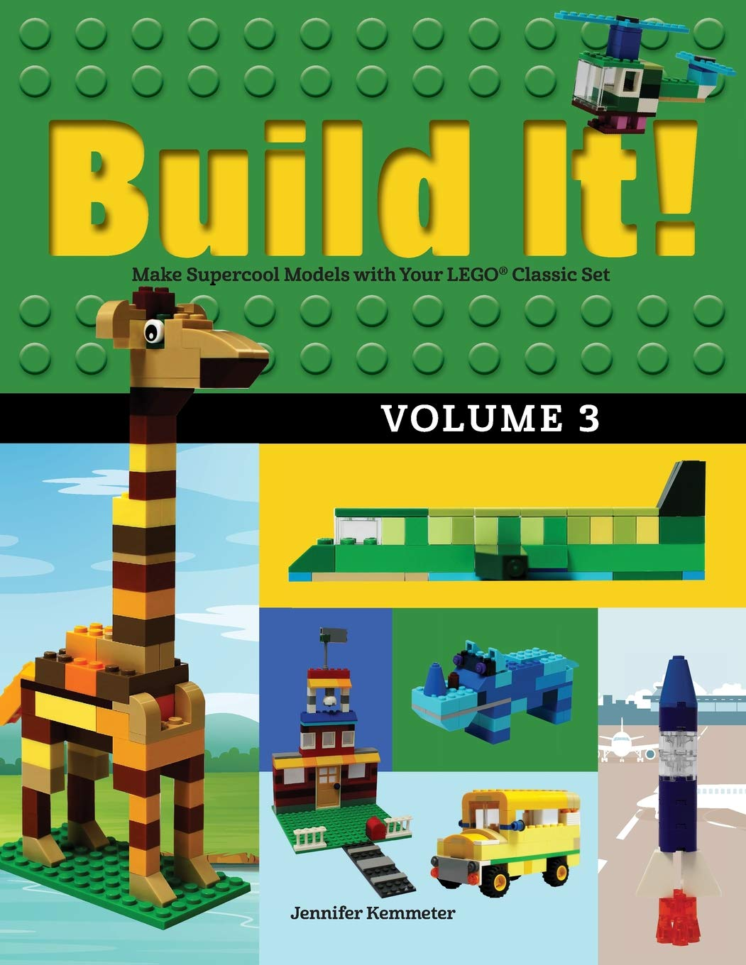 Build It  Volume 3  Make Supercool Models With Your Lego R  Classic Set  Brick Books