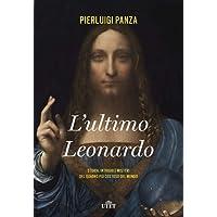 L'ultimo Leonardo. Storia, intrighi e misteri del quadro più costoso del mondo. Con ebook