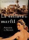 LA ESCLAVA DE MARFIL: Una enigmática Reina en la África Colonial de Mombasa.  (Novela Histórica Femenina)