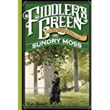 Fiddler's Green: Or a Wedding, a Ball, and the Singular Adventures of Sundry Moss