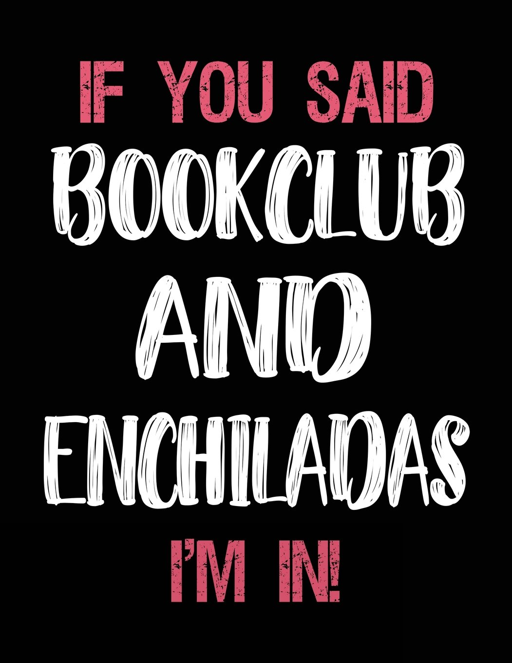 Download If You Said Bookclub And Enchiladas I'm In: Bookclub Sketch Draw and Doodle pdf