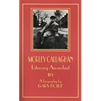 Morley Callaghan: Literary Anarchist
