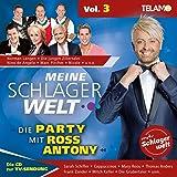 Meine Schlagerwelt - Die Party Mit Ross Antony Vol. 3