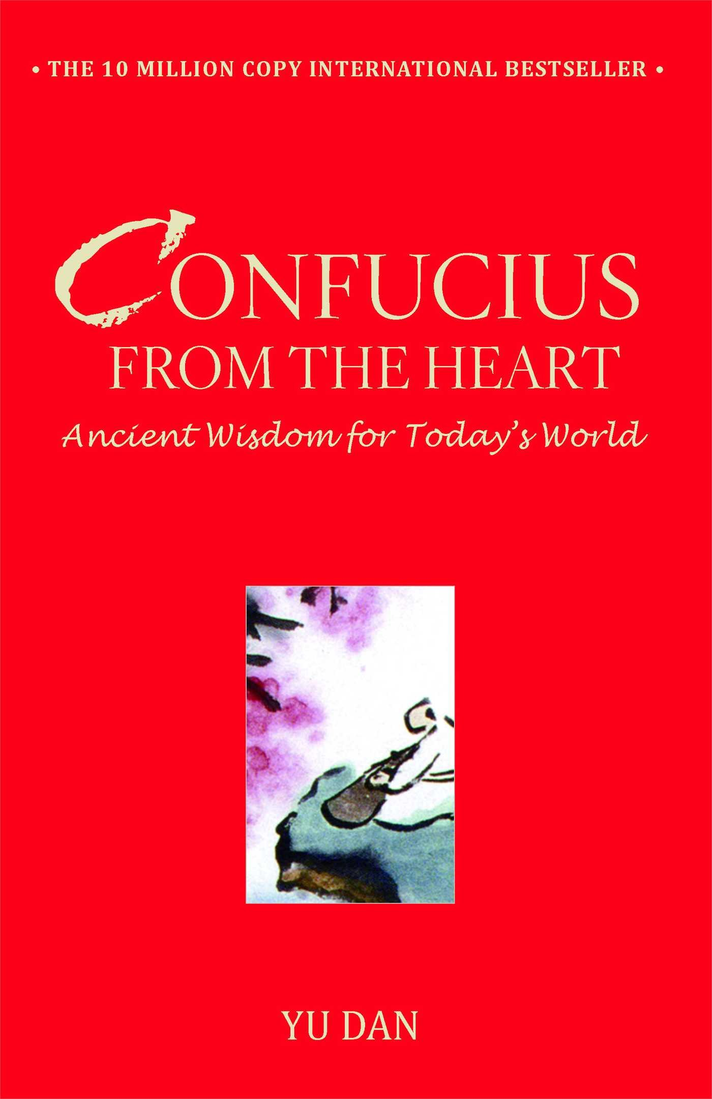 Confucius from the Heart: Ancient Wisdom for Today's World: Yu Dan:  9781416596578: Amazon.com: Books