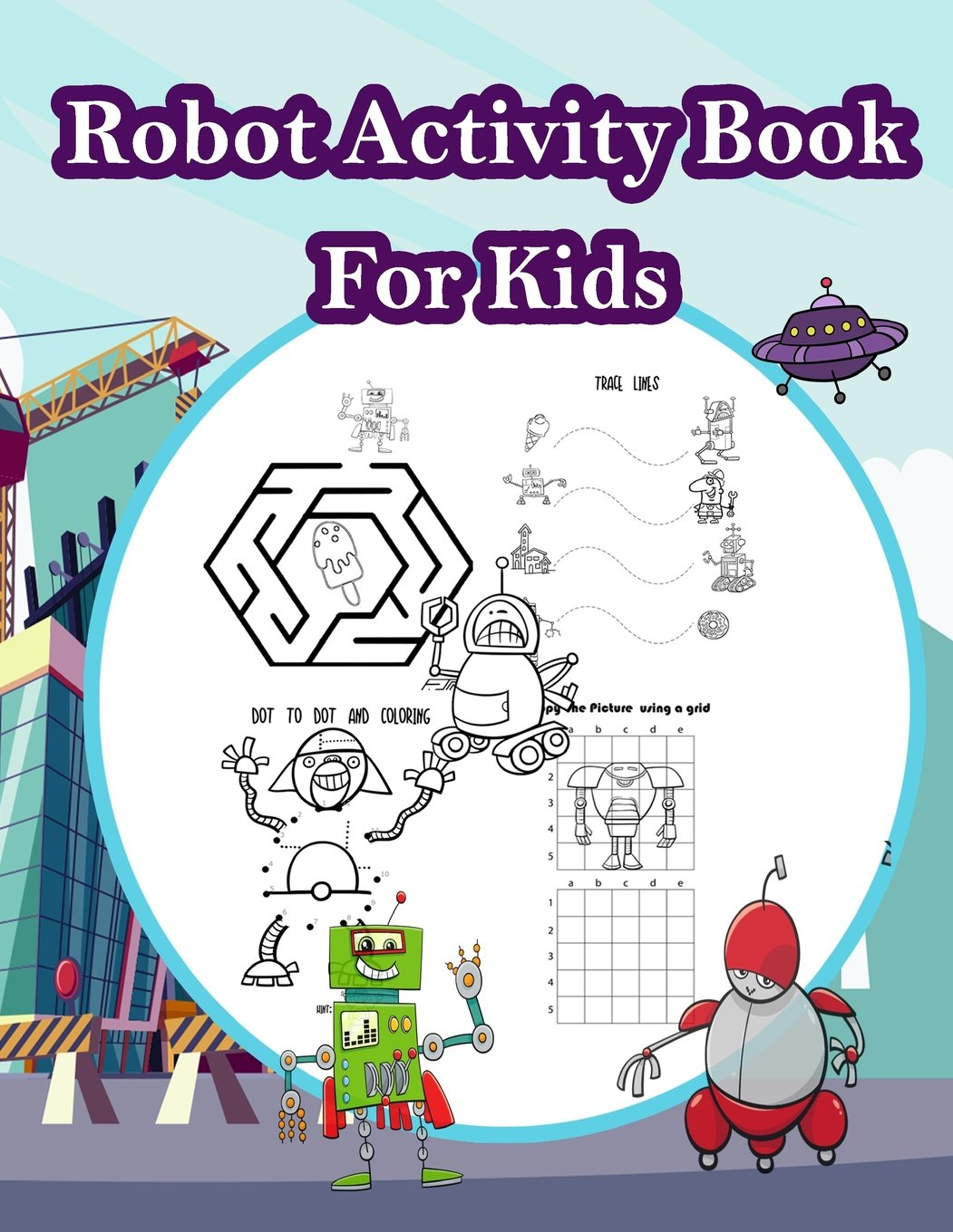 Download Robot Activity Book for kids: Fun Activity for Kids in Robot theme Coloring, Color by number, Mazes, Count the number and More. (Activity book for Kids Ages 3-5) pdf epub