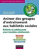 Animer des groupes d'entraînement aux habiletés sociales - Programme GECOs: Enfants et adolescents avec troubles relationnels : Autisme, TDA/H, Troubles anxieux, Haut potentiel