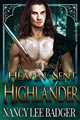 Heaven-Sent Highlander (Warriors in Bronze Book 2) Kindle Edition