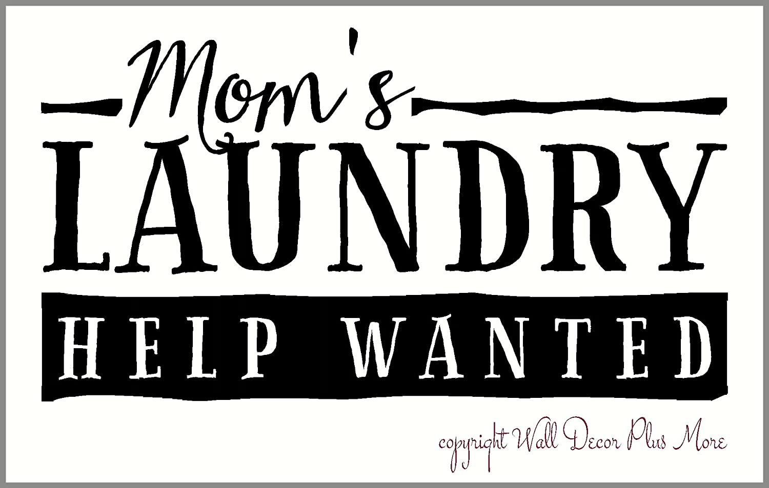 Wall Decor Plus More WDPM3367 Moms Laundry Help Wanted Funny Wall Decal Home Decor Quote Black 23 x 13-Inch