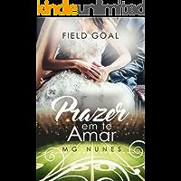 Field Goal - Prazer em te Amar: Livro 2 da Trilogia Descobrindo os Prazeres