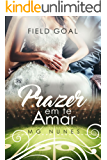 Field Goal - Prazer em te Amar: Livro 2 da série Descobrindo os Prazeres.