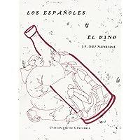Los españoles y el vino (Spanish Edition)