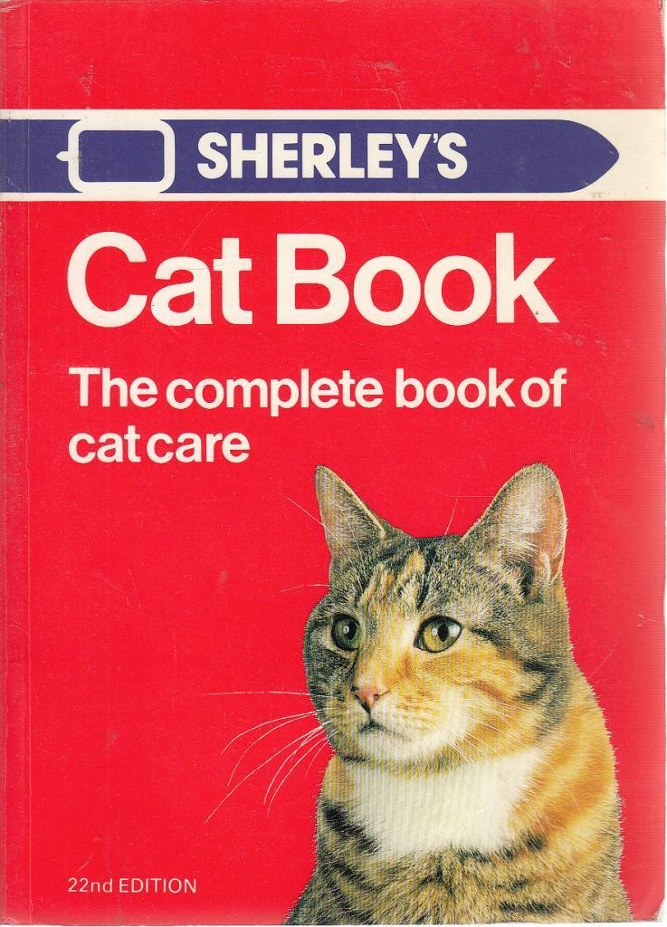 Sherleys Cat Book : The Complete Book Of Cat Care