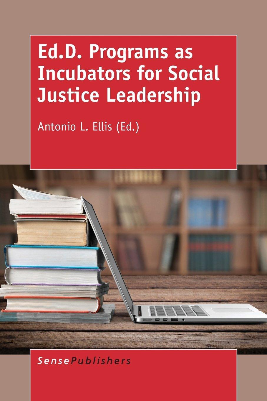 Read Online Ed.D. Programs as Incubators for Social Justice Leadership pdf
