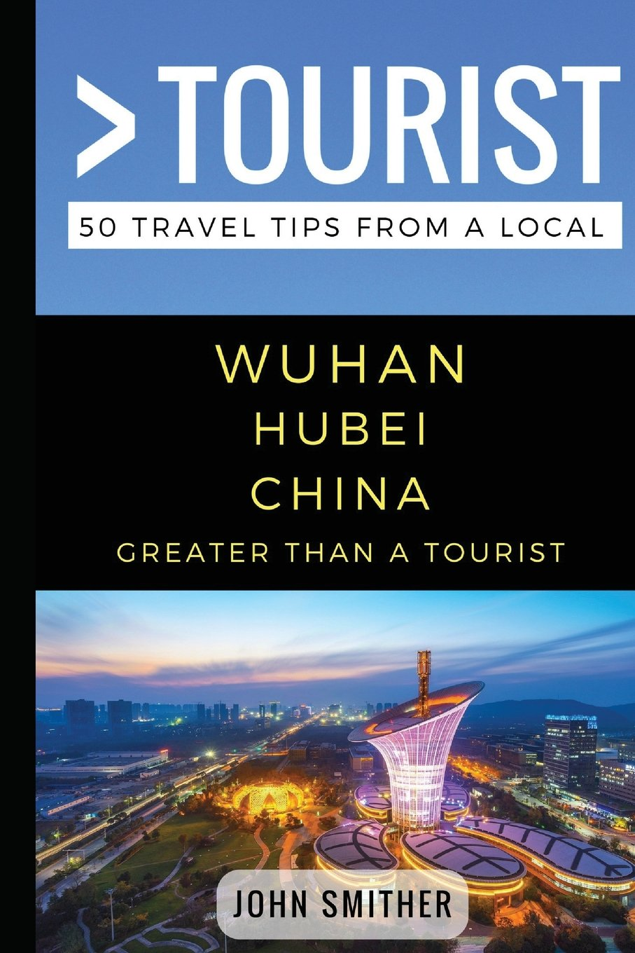 Download Greater Than a Tourist- Wuhan Hubei China: 50 Travel Tips from a Local pdf