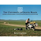 The University of Gravel Roads: Global Lessons from a Four-Year Motorcycle Adventure