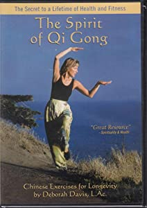 The Spirit of Qi Gong: Chinese Exercises for Longevity