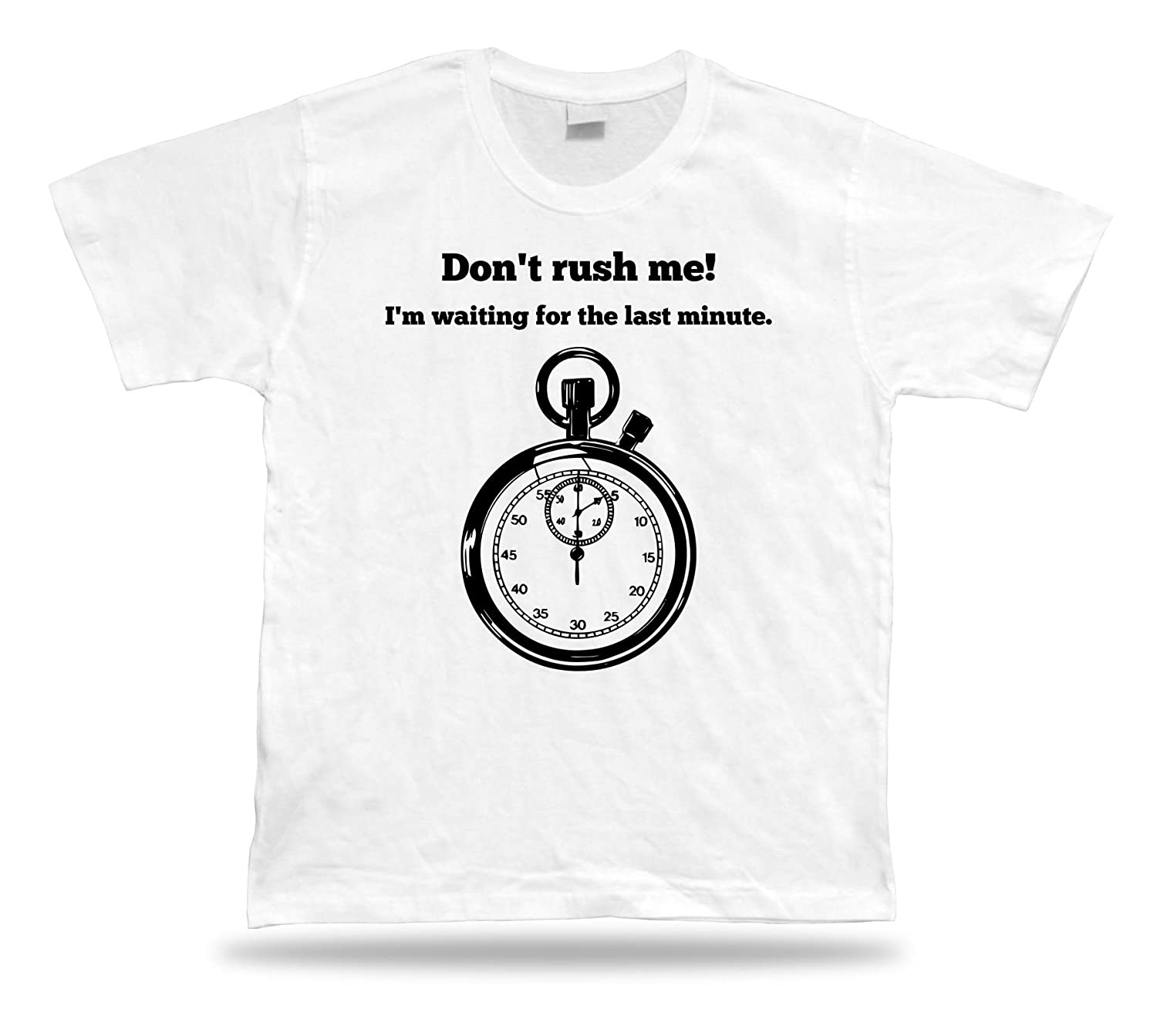 Don't Rush me I'am waiting for the last minute funny comics T shirt unisex gift
