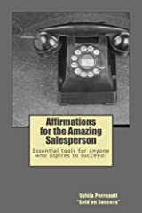 Affirmations for the Amazing Salesperson: Essential tools for anyone who aspires to succeed! Kindle Edition