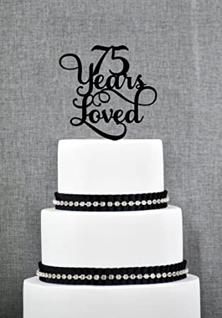75 Years Loved Classy 75th Birthday Cake Topper Anniversary By Loihuen
