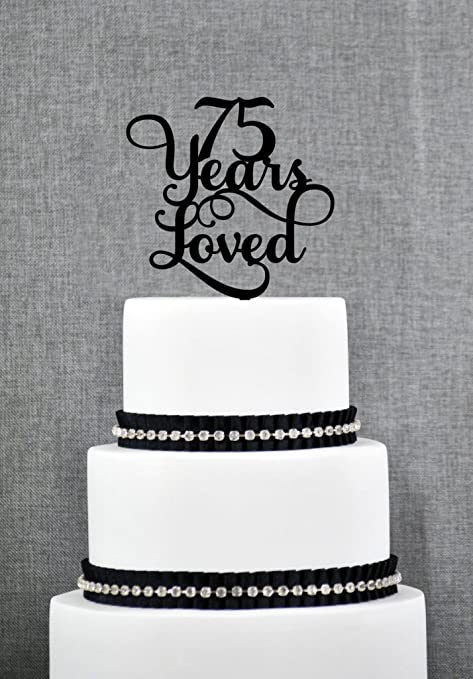 75 Years Loved Classy 75th Birthday Cake Topper 75th Anniversary
