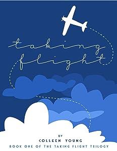 Taking Flight: Book One of the Taking Flight Trilogy