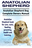 Anatolian Shepherd Dog. Anatolian Shepherd dog book for costs, care, feeding, grooming, training and health. Anatolian Shepherd dog Owners Manual.