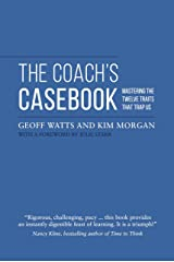 The Coach's Casebook: Mastering the twelve traits that trap us Kindle Edition