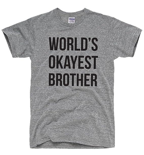 d5f5c192 Amazon.com: DirtyRagz Men's World's Okayest Brother T-Shirt: Clothing