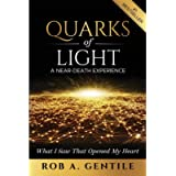 Quarks of Light: A Near-Death Experience