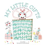 My Little Gifts: A Book of Sharing (Growing Hearts)