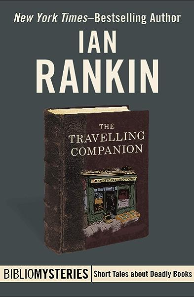 The Travelling Companion Bibliomysteries Kindle Edition By Rankin Ian Mystery Thriller Suspense Kindle Ebooks Amazon Com
