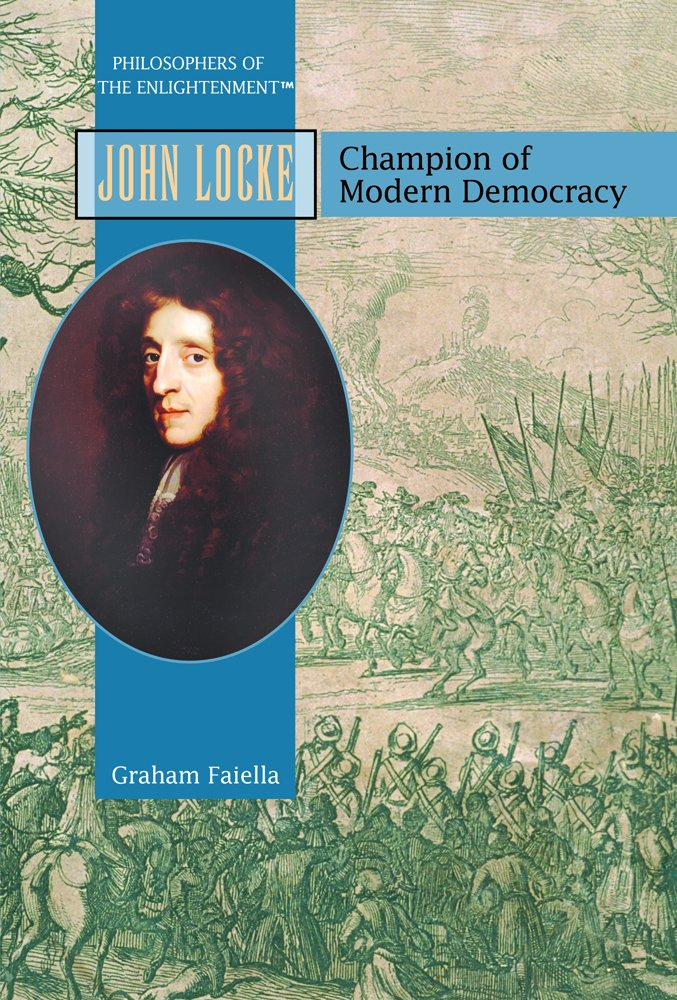 John Locke: Champion of Modern Democracy (PHILOSOPHERS OF THE ENLIGHTENMENT)