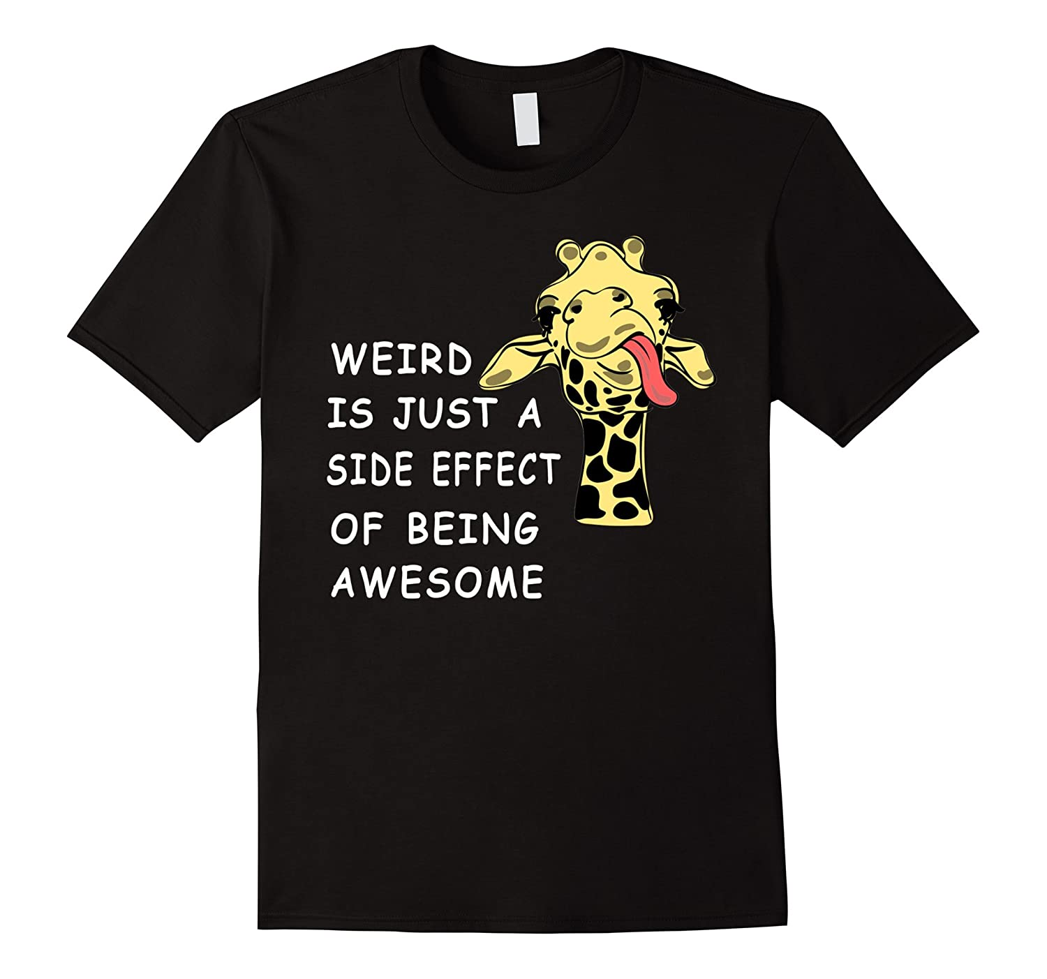 Weird is just a side effect of being awesome giraffe shirt-Vaci