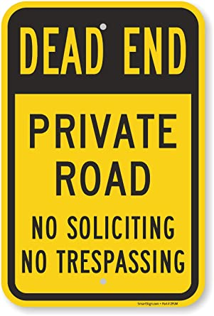 OSHA Notice Dead End Private Road No Soliciting SignHeavy Duty