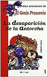 LA DESAPARICIÓN DE LA ANTORCHA - LIBRO 1 (Las aventuras de El Genio Proscenio)