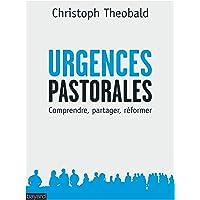 Urgences pastorales: Pour une pédagogie de la réforme de l'Eglise