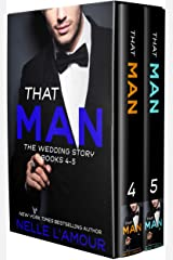 THAT MAN: The Wedding Story (Books 4-5) (THAT MAN COLLECTION Book 2) Kindle Edition