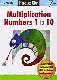 Kumon Focus On Multiplication: Numbers 1-10